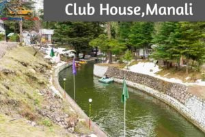 Club-House-Places-to-visit-in-manali