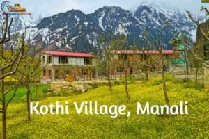 Kothi-village-Places-to-visit-in-manali
