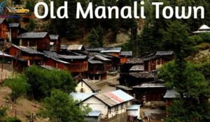 Old-Manali-Town-Places-to-visit-in-manali