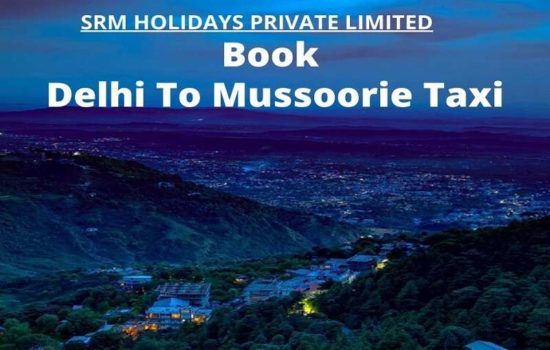 Delhi to Mussoorie Taxi