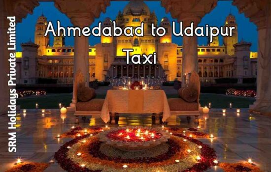 Ahmedabad to Udaipur Taxi